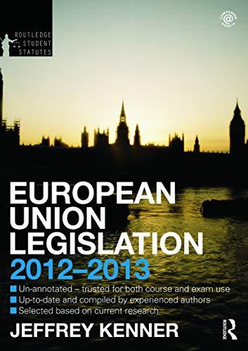European Union Legislation 2012-2013 (Routledge Student Statutes) (Paperback)
