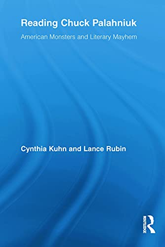 9780415634243: Reading Chuck Palahniuk: American Monsters and Literary Mayhem