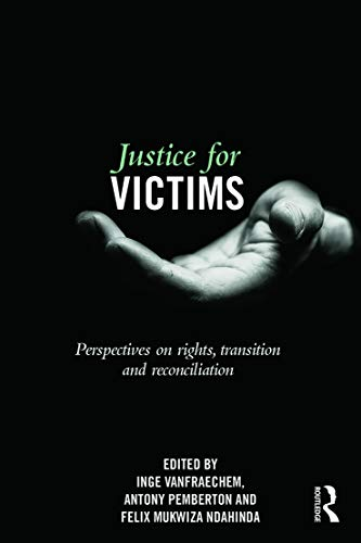 9780415634335: Justice for Victims: Perspectives on rights, transition and reconciliation