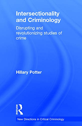 9780415634397: Intersectionality and Criminology: Disrupting and revolutionizing studies of crime (New Directions in Critical Criminology)