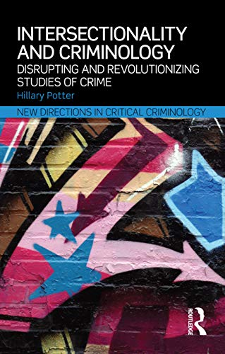 9780415634403: Intersectionality and Criminology: Disrupting and revolutionizing studies of crime (New Directions in Critical Criminology)