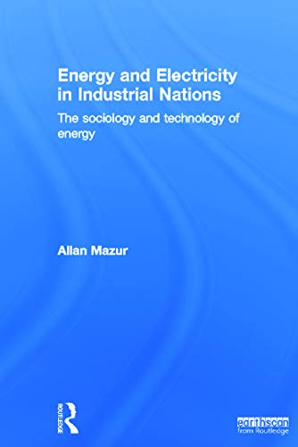 9780415634410: Energy and Electricity in Industrial Nations: The Sociology and Technology of Energy