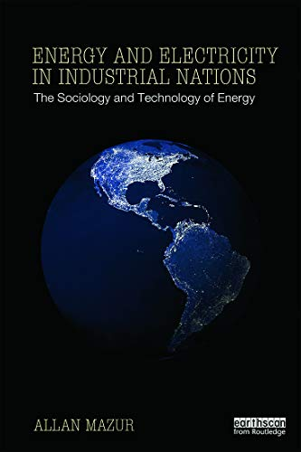9780415634427: Energy and Electricity in Industrial Nations: The Sociology and Technology of Energy