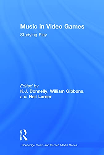 9780415634434: Music In Video Games: Studying Play (Routledge Music and Screen Media)