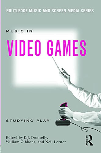 9780415634441: Music In Video Games: Studying Play (Routledge Music and Screen Media)