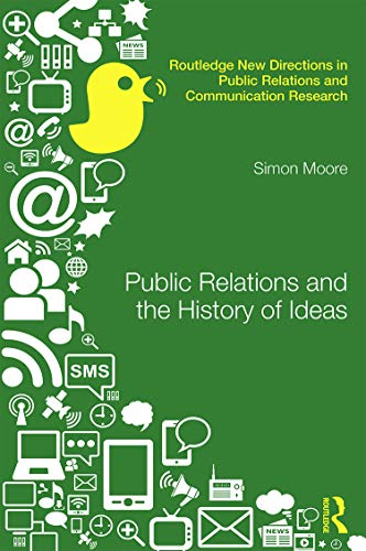 9780415634540: Public Relations and the History of Ideas (Routledge New Directions in Public Relations & Communication Research)