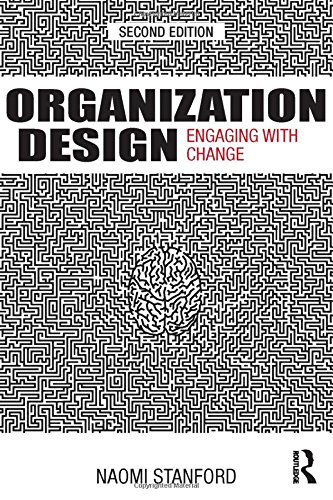 9780415634618: Organization Design: Engaging with Change