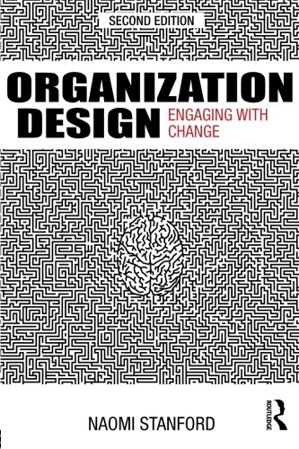 9780415634625: Organization Design: Engaging with Change