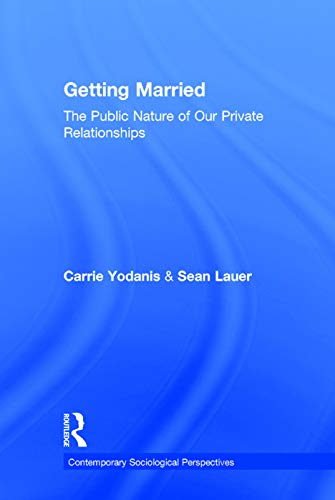 9780415634687: Getting Married: The Public Nature of Our Private Relationships (Sociology Re-Wired)