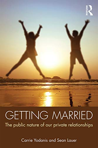 9780415634694: Getting Married: The Public Nature of Our Private Relationships (Sociology Re-Wired)