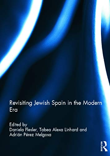 9780415634878: Revisiting Jewish Spain in the Modern Era
