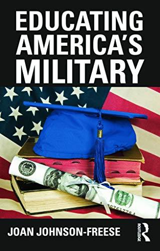 Educating America's Military (Cass Military Studies): Johnson-Freese, Joan
