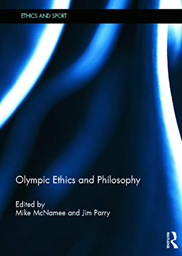 9780415635110: Olympic Ethics and Philosophy (Ethics and Sport)