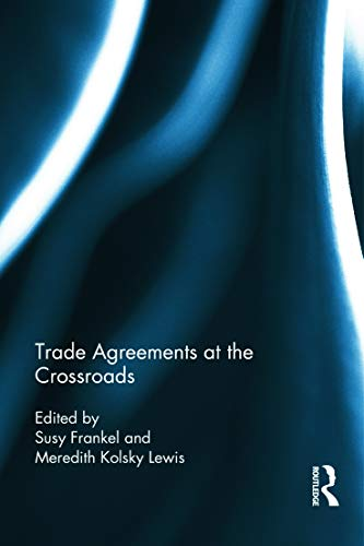 9780415635257: Trade Agreements at the Crossroads