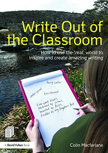 9780415635295: Write Out of the Classroom: How to use the 'real' world to inspire and create amazing writing