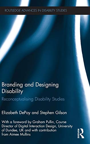 9780415635387: Branding and Designing Disability: Reconceptualising Disability Studies (Routledge Advances in Disability Studies)