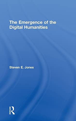 9780415635516: The Emergence of the Digital Humanities