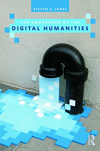 9780415635523: The Emergence of the Digital Humanities