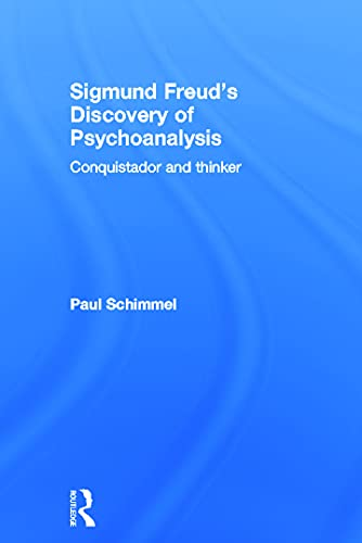 9780415635547: Sigmund Freud's Discovery of Psychoanalysis: Conquistador and thinker