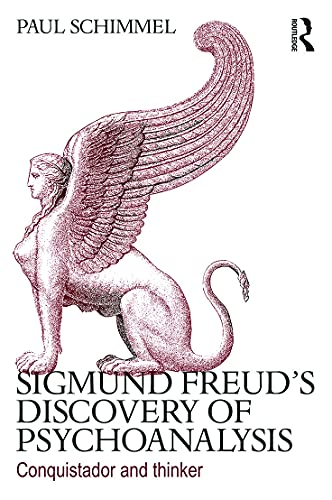 9780415635554: Sigmund Freud's Discovery of Psychoanalysis: Conquistador and thinker
