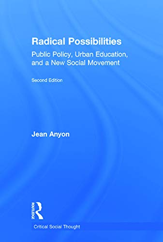 9780415635578: Radical Possibilities: Public Policy, Urban Education, and A New Social Movement (Critical Social Thought)