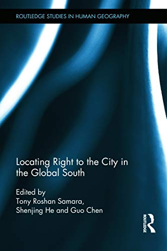 9780415635646: Locating Right to the City in the Global South (Routledge Studies in Human Geography)