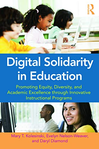 9780415636148: Digital Solidarity in Education: Promoting Equity, Diversity, and Academic Excellence through Innovative Instructional Programs