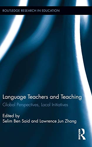 9780415636278: Language Teachers and Teaching: Global Perspectives, Local Initiatives (Routledge Research in Education)