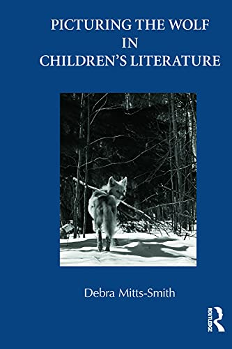9780415636667: Picturing the Wolf in Children's Literature