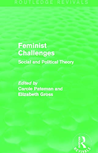 9780415636759: Feminist Challenges: Social and Political Theory (Routledge Revivals)