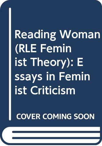 9780415636797: Reading Woman (RLE Feminist Theory): Essays in Feminist Criticism