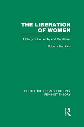 9780415637053: The Liberation of Women (RLE Feminist Theory): A Study of Patriarchy and Capitalism