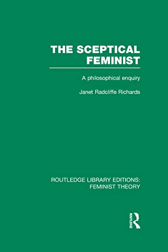 9780415637060: The Sceptical Feminist (RLE Feminist Theory): A Philosophical Enquiry (Routledge Library Editions: Feminist Theory)