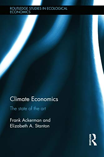 9780415637183: Climate Economics: The State of the Art (Routledge Studies in Ecological Economics)