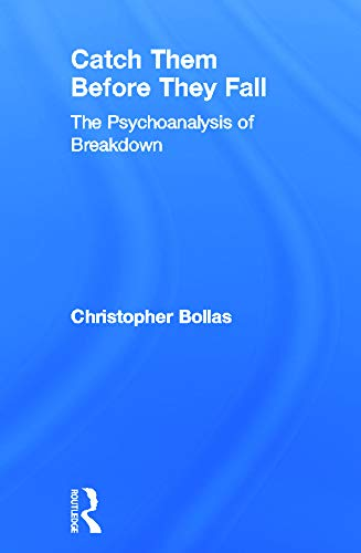 9780415637190: Catch Them Before They Fall: The Psychoanalysis of Breakdown
