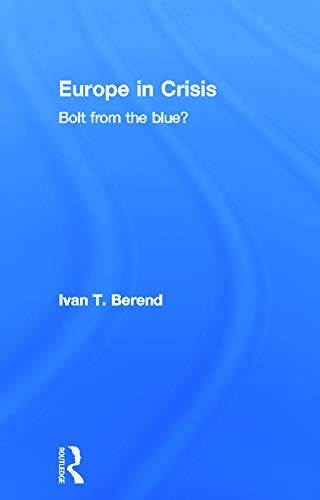 9780415637220: Europe in Crisis: Bolt from the Blue?
