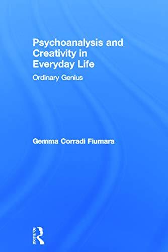 9780415637275: Psychoanalysis and Creativity in Everyday Life: Ordinary Genius