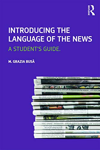9780415637305: Introducing the Language of the News: A Student's Guide