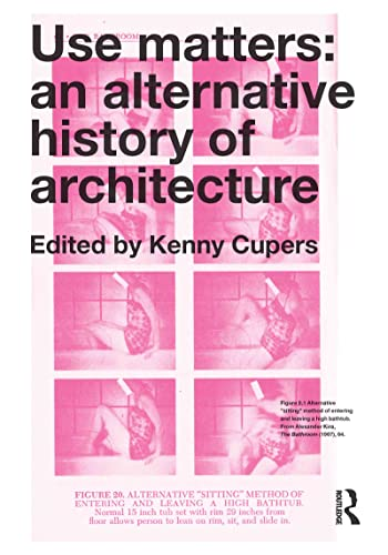 9780415637343: Use Matters: An Alternative History of Architecture