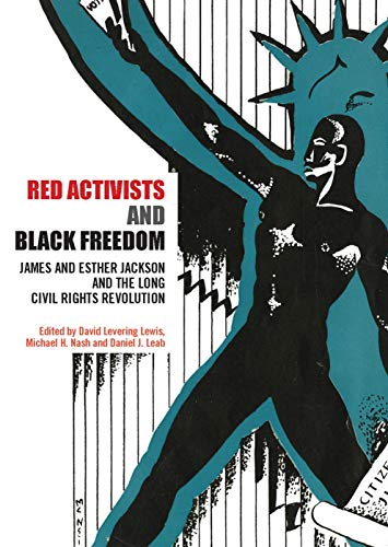 9780415637428: Red Activists and Black Freedom: James and Esther Jackson and the Long Civil Rights Revolution