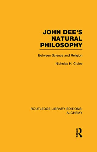 John Dees Natural Philosophy: Between Science and Religion: Nicholas Clulee