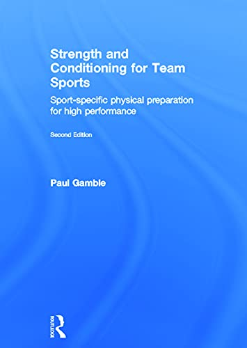 9780415637923: Strength and Conditioning for Team Sports: Sport-Specific Physical Preparation for High Performance, second edition