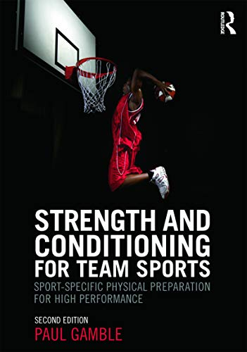 9780415637930: Strength and Conditioning for Team Sports: Sport-Specific Physical Preparation for High Performance, second edition