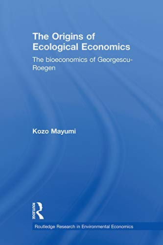 9780415638111: The Origins of Ecological Economics: The Bioeconomics of Georgescu-Roegen (Routledge Research in Environm)