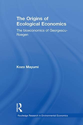 9780415638111: The Origins of Ecological Economics: The Bioeconomics of Georgescu-Roegen (Routledge Research in Environmental Economics)