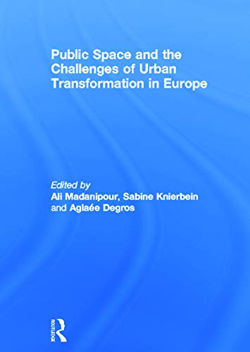 9780415638340: Public Space and the Challenges of Urban Transformation in Europe
