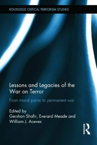 9780415638418: Lessons and Legacies of the War On Terror: From moral panic to permanent war (Routledge Critical Terrorism Studies)