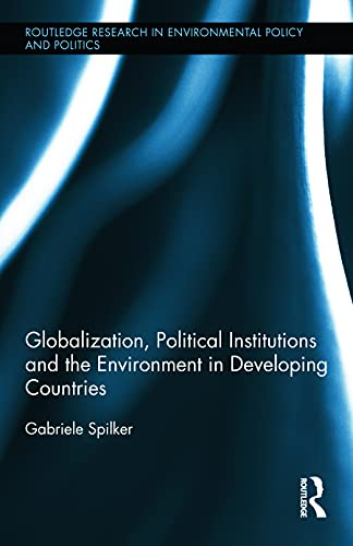 9780415638494: Globalization, Political Institutions and the Environment in Developing Countries