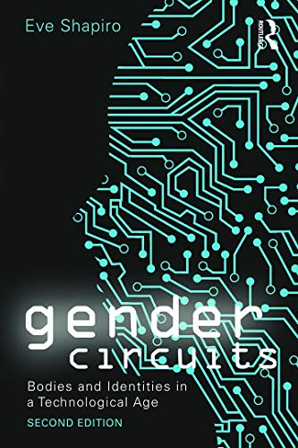 9780415638531: Gender Circuits: Bodies and Identities in a Technological Age (Sociology Re-Wired)