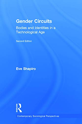 9780415638548: Gender Circuits: Bodies and Identities in a Technological Age (Sociology Re-Wired)